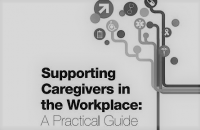 Supporting Caregivers in the Workplace: A Practical Guide Cover.